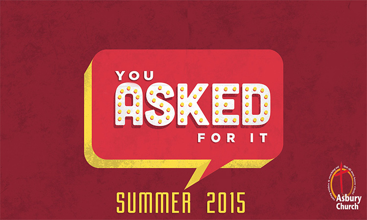 You Asked For It - Summer 2015