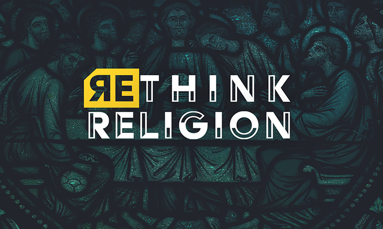 Rethink Religion - January 2017