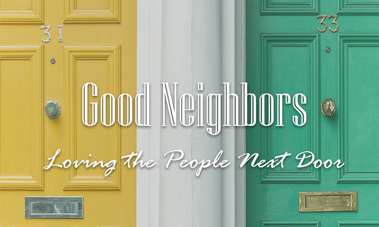 Good Neighbors - August/September, 2017