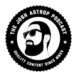 THE JOSH ASTROP PODCAST