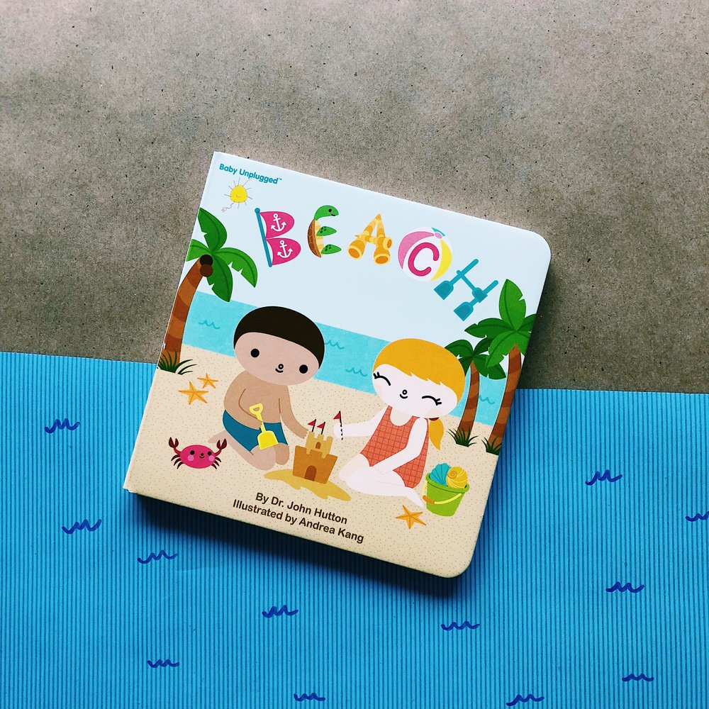 """""""Family, friends, a sunny day, The beach—a perfect place to play!"""" -   Beach   ,  written by Dr. John Hutton and illustrated by Andrea Kang"""