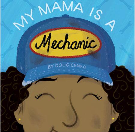 My Mama Is a Mechanic