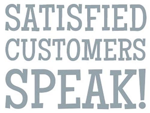 satisfied customers speak!.jpg