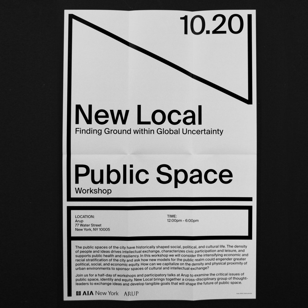 NEW LOCAL NEW LOCAL is a three-part series of participatory talks centered around an examination of new conditions of locality. The sessions bring together leaders of various industries to discuss public space, living, and manufacturing in New York City.