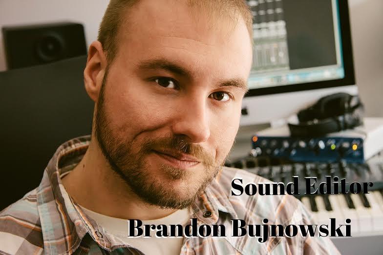 Brandon Bujnowski - Sound Editor