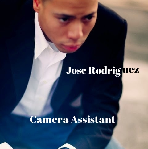 Jose Rodriguez - Camera Assistant