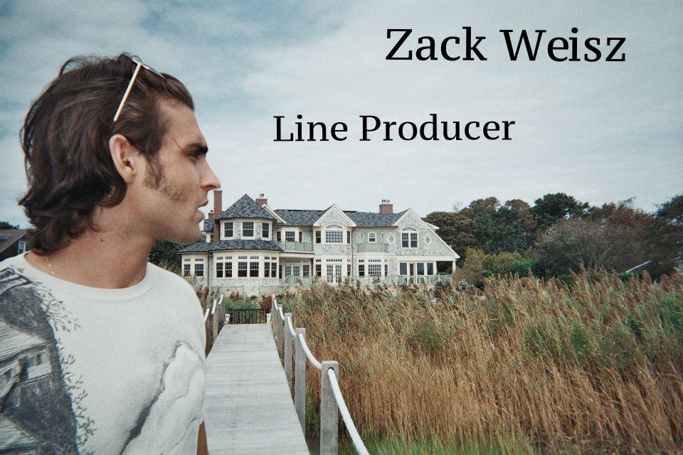 Zack Weisz - Line Producer