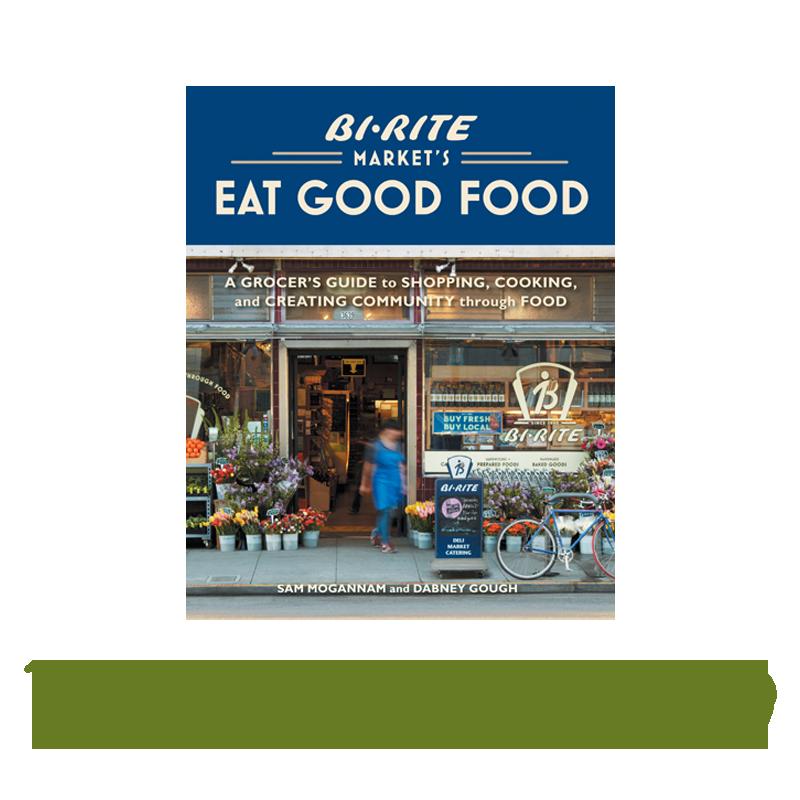 Bi-Rite's Eat Good Food