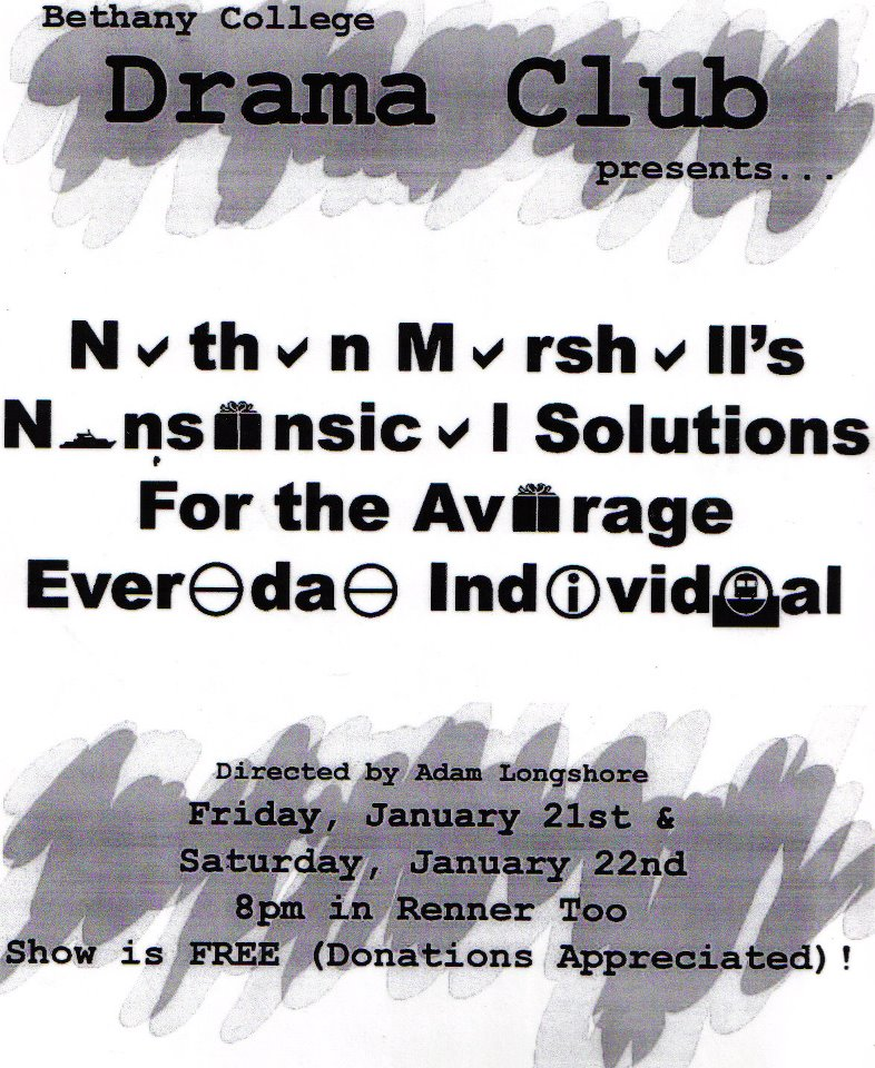 """MORE STUDENT CREATED FLYER FOR MY ORIGINAL PLAY """"NONSENSICAL SOLUTIONS FOR THE AVERAGE, EVERYDAY INDIVIDUAL"""""""
