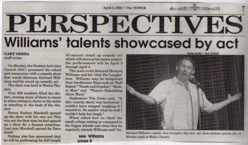 PRESS FROM MY OPENING FOR COMEDIAN HARLAND WILLIAMS