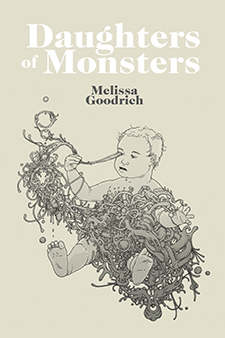 Daughters of Monsters by Melissa Goodrich