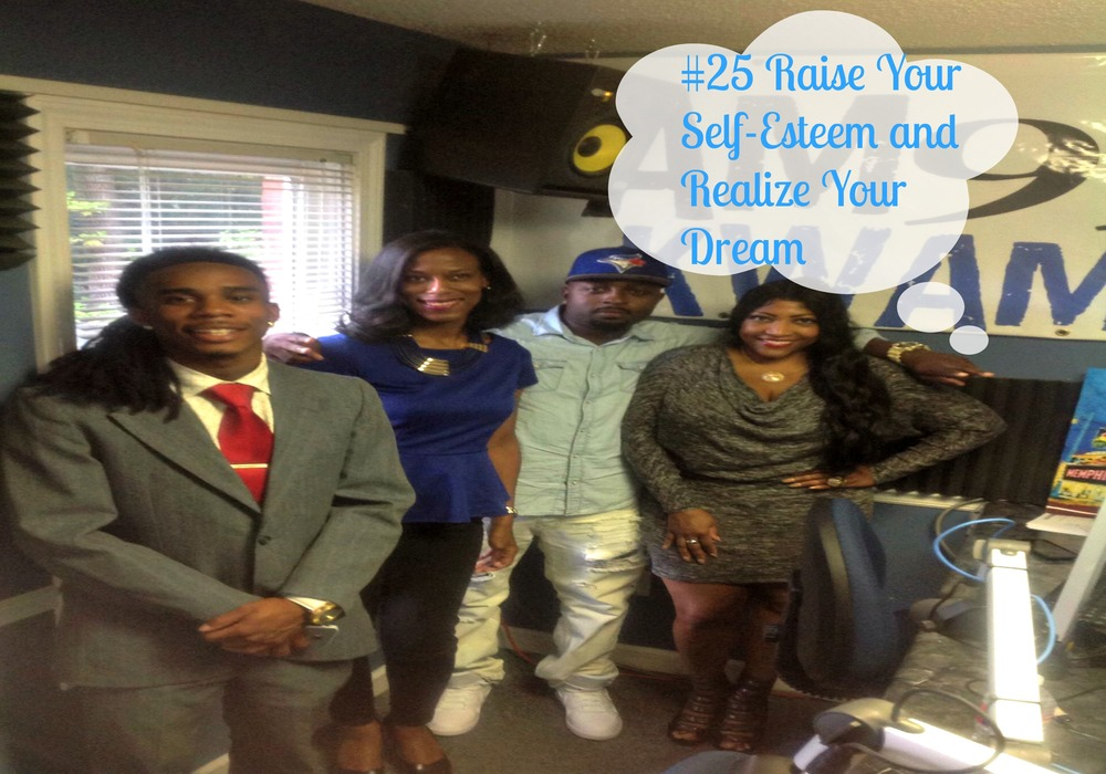 #25 Raise Your Self-Esteem and Realize Your Dream.jpg