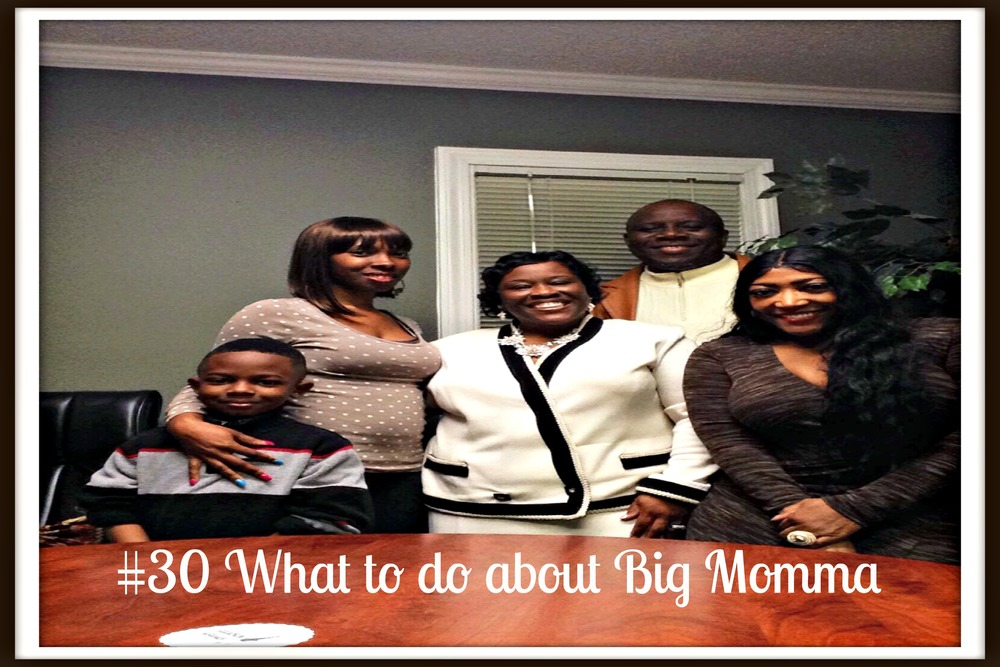 #30 What to Do about Big Momma.jpg