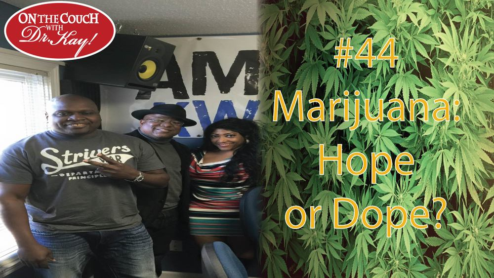 #44 Marijuana: Hope or Dope.jpg