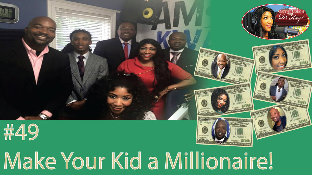 #49 Make Your Kid a Millionaire!