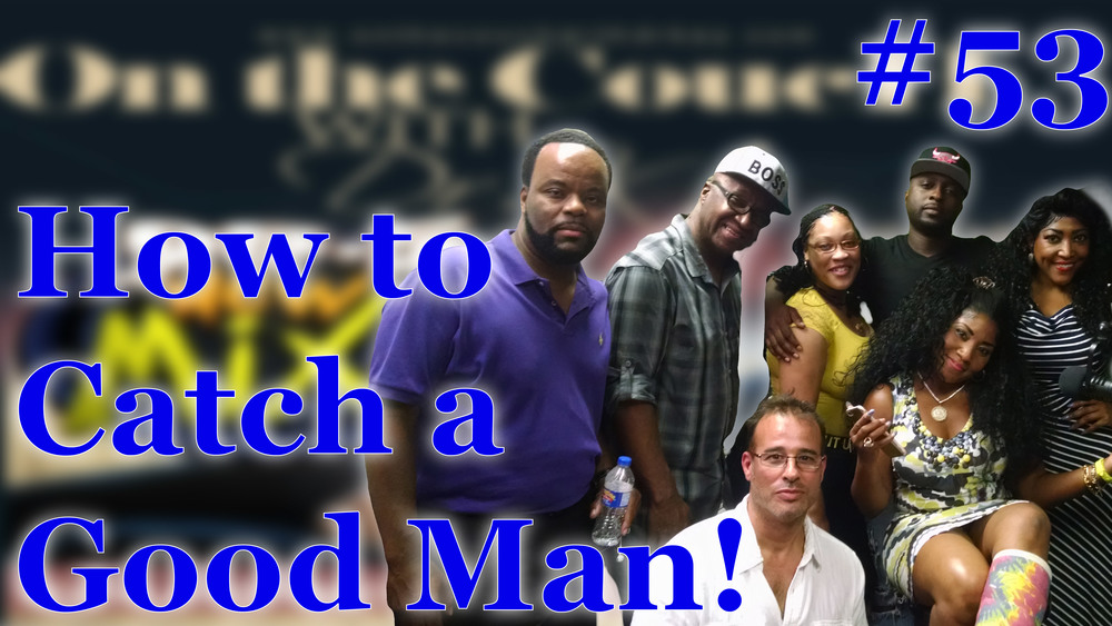 #53 How to Catch a Good Man