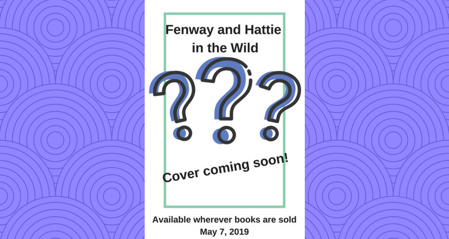 Fenway and Hattie in the Wild Cover Placeholder.png