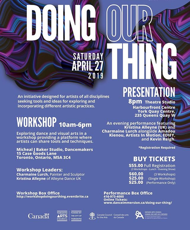We promised you more exciting things after our 25th Anniversary Showcase Presentation, and we can't wait to officially announce what's next in our line-up! On April 27TH 2019, dance Immersion is bringing you our 3rd annual 'Doing Our Thing' presentation!  Doing Our Thing will feature two dynamic artists, Kristina Alleyne of Alleyne Dance (UK) and Charmaine Lurch (Canada) who will lead an all day workshop, and then perform in our evening showcase featuring four other dynamic artists!  The workshop will run from 10AM-6PM and will explore DANCE and VISUAL ARTS, and provide a platform where artists can come together to share tools and techniques that foster collaborative artistic practices. The workshop will be located at:  Micheal J Baker Studio, Dancemakers 15 Case Goods Lane, Toronto, Ontario, M5A 3C4  BUT the day doesn't end there! 'Doing Our Thing' presentation showcases artists celebrating an expressive array of artistry, reflecting their unique voices and artistic contributions to our beautiful artistic landscape. The evening performance begins at 8PM, featuring these spectacular artists alongside Kristina Alleyne and Charmaine Lurch: Amadou Kienou, Artists In Motion, EDIFY and Kevin Reigh!  The evening show will take place at: Studio Theatre, Harbourfront Centre 235 Queens Quay W. Toronto, ON M5J 2G8  To register for the workshop visit: https://workshopdoingourthing.eventbrite.ca  To purchase tickets for the evening performance visit: https://www.harbourfrontcentre.com/whatson/today.cfm?id=10409&festival_id=0&revd  See you on the 27th!  #artsTO #danceTO #dancersofinstagram  #artistsofinstagram #showcas #workshop #doingourthing