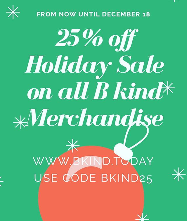 Attention all holiday shoppers! All B kind merchandise are 25% off through December 18! Proceeds go to the B kind scholarship fund. Support a good cause and spread some holiday cheer at the same time with B kind merchandise! #holidaysale #bkindmerch #givethegiftofgiving