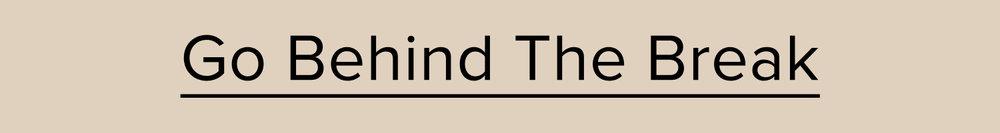 Go-Behind-The-Break-Header.jpg