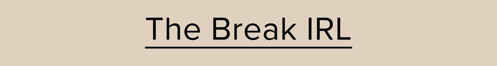 The-Break-IRL-Header.jpg