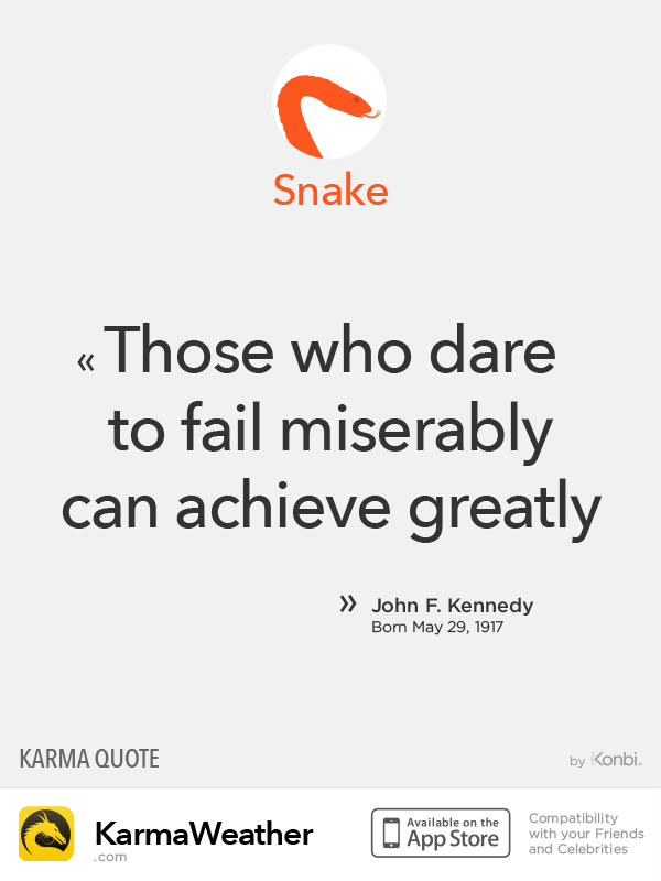 Chinese Zodiac Quotes: Snake #Kennedy #JFK