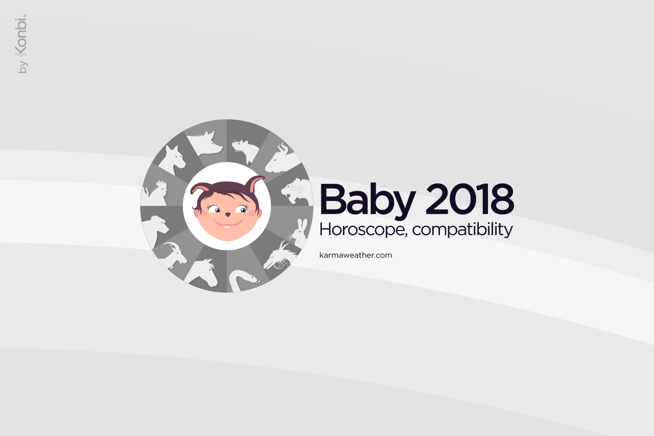 Baby born in 2018 - Horoscope, parent-child compatibility