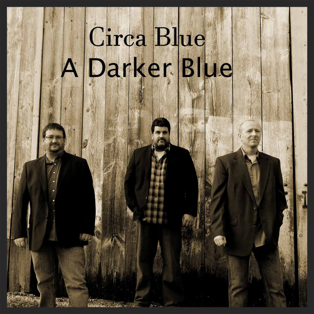 "Circa Blue ""A Darker Blue"" CD: $15.00 plus shipping"