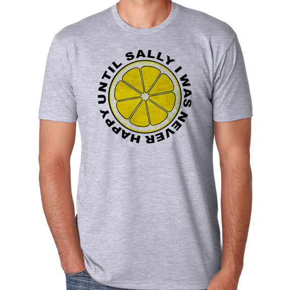 a5a1582c Until Sally I Was Never Happy Unisex T-Shirt. Available in White and Gray.  — The SellOut