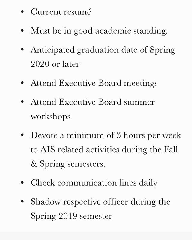 "Above are some requirements for a position on the executive board for the AIS. Deadline is February 20th @ 11:59pm. The positions for president, VP of finance and membership, VP of operations,and secretary will all be eligible to apply for.  Become a leader! "" You will never influence the world if you are just like it"". If you're interested please apply using the link provided, AISGSU. com/apply-for-executive-board/"