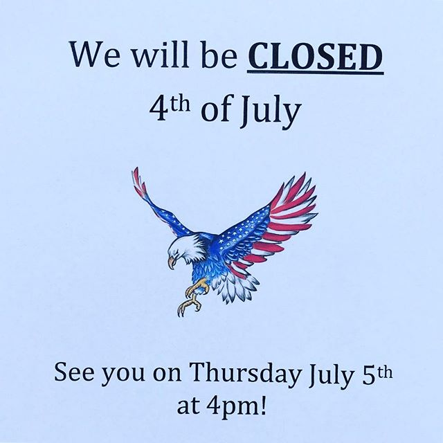 Open today, CLOSED Weds (the 4th) & back on the grind Thursday. #happy4thofjuly #merica🇺🇸