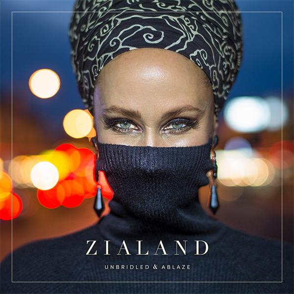 ZIALAND –Unbridled & Ablaze