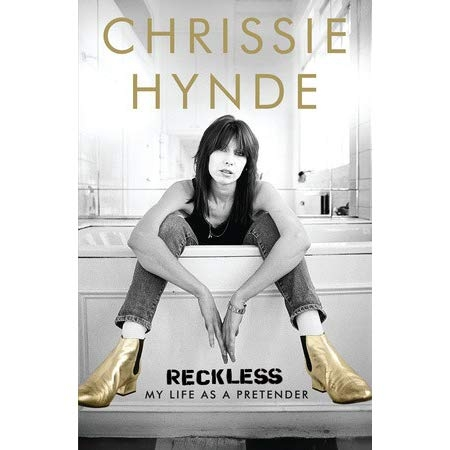 Reckless, My Life as a Pretender by Chrissie Hynde