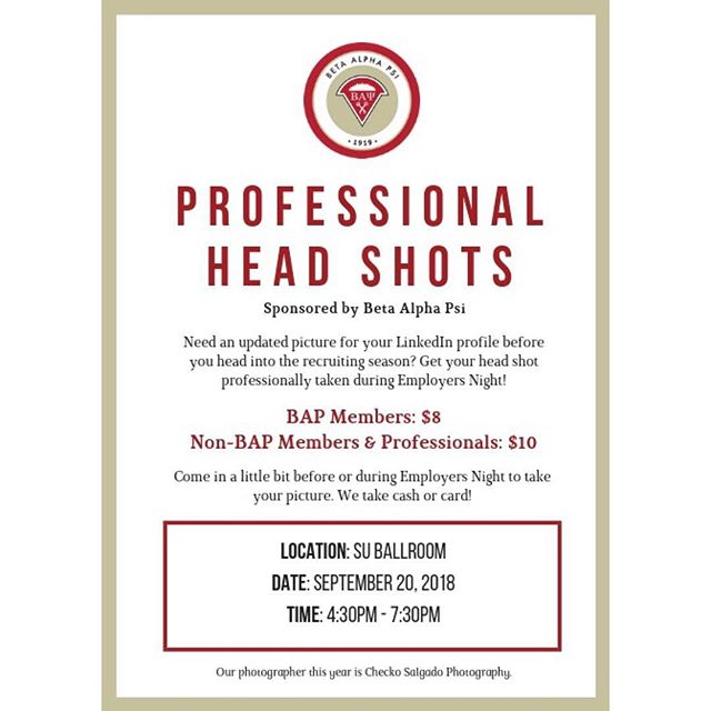 Hey Rebels! Just a reminder that Employer's Night is tomorrow!  We will be offering professional headshots!  BAP Members: $8 Non-BAP students and professionals: $10 BAP students, you can pick up your name tags early starting at 1:30 pm.  Both of these will be taking place in front of the Student Union Ballroom.  Please remember that BAP Members will be allowed in at 5:30 pm. Non-BAP students at 6:30 pm.  Thank you and good luck to those recruiting!