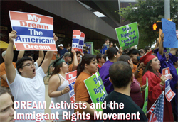 DREAM Activists and the Immigrant Rights Movement