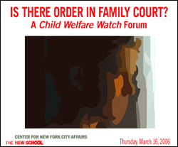 Is there Order in Family Court? A Child Welfare Watch Forum.