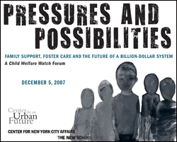 Pressures and Possibilities: Family Support, Foster Care and the Future of a Billion-Dollar System