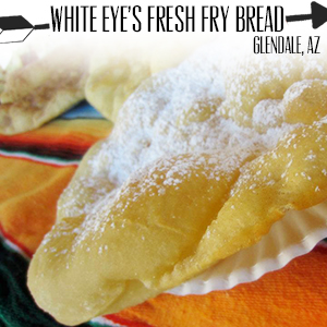White Eyes Fresh Fry Bread.jpg