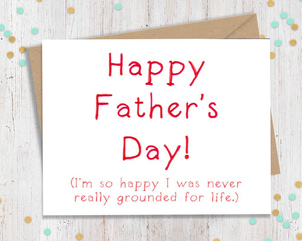 Happy_Fathers_Day_I_m_so_happy_I_was_never_really_grounded_for_life_card_photo.jpg