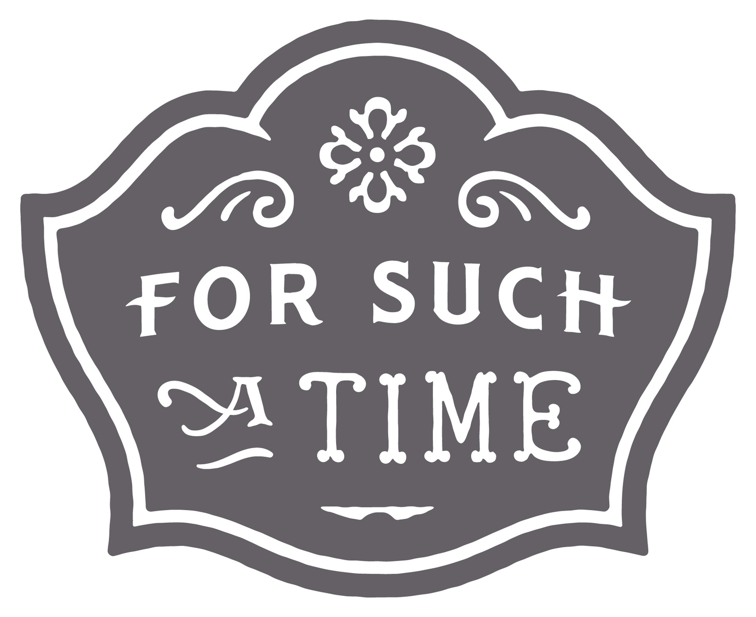 For Such A Time Designs