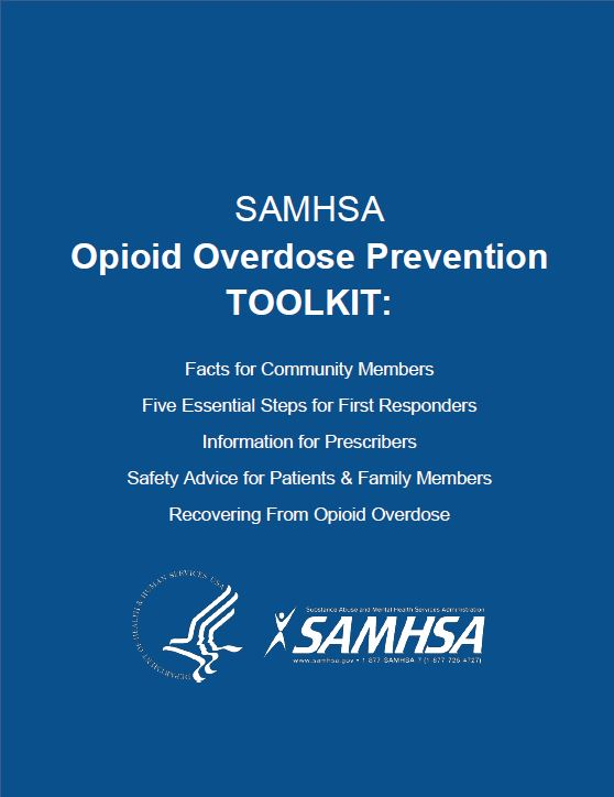 Download and print the SAMHSA Opioid Overdose Prevention TOOLKIT (.pdf)