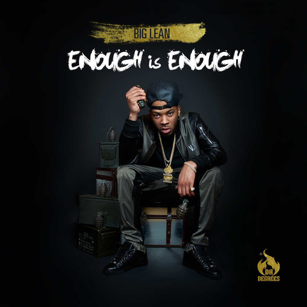 2015 -   Big Lean // Enough is Enough    Google Play    |    iTunes    |    Download
