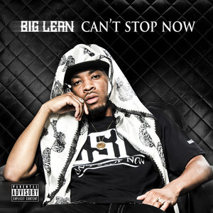 2013 - Big Lean // Can't Stop Now   Download