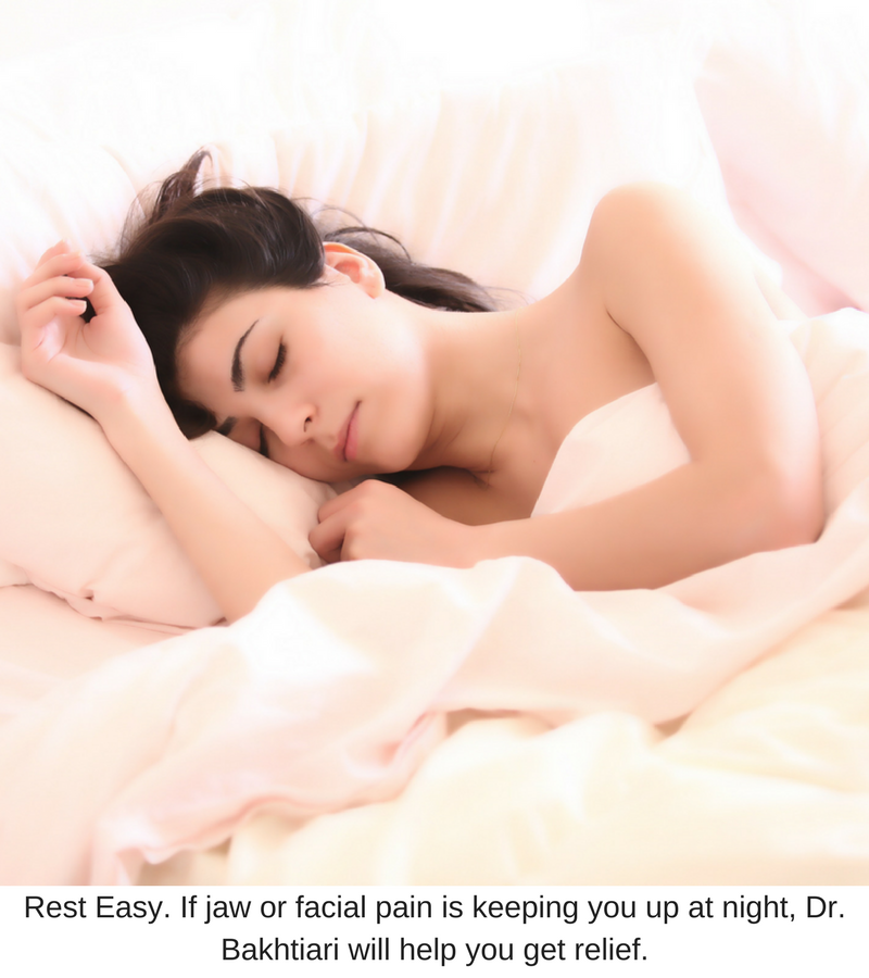 Rest Easy. If your jaw or facial pain is keeping you up at night, Dr. Bakhtiari will help you get relief..png