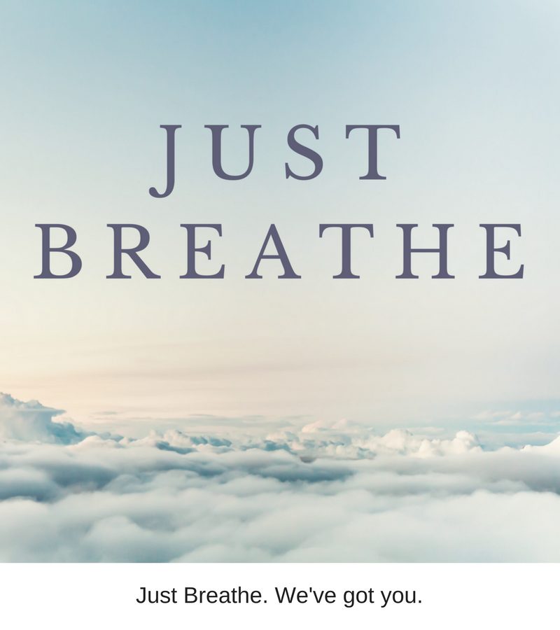 Just Breathe. We've got you..png