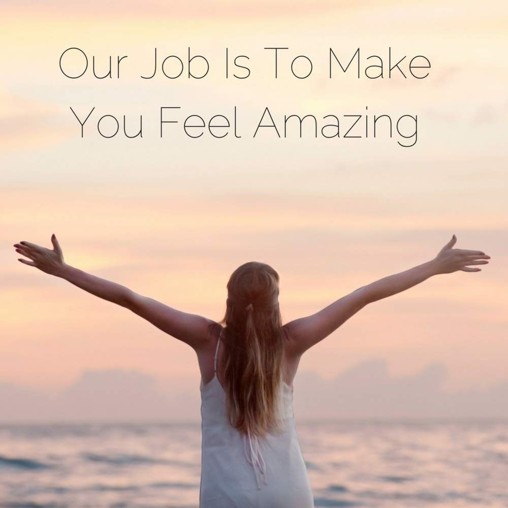 Our Job Is To Make You Feel Amazing.png