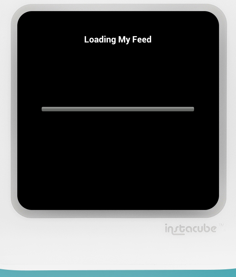 Loading My Feeds will appear on your Instacube.