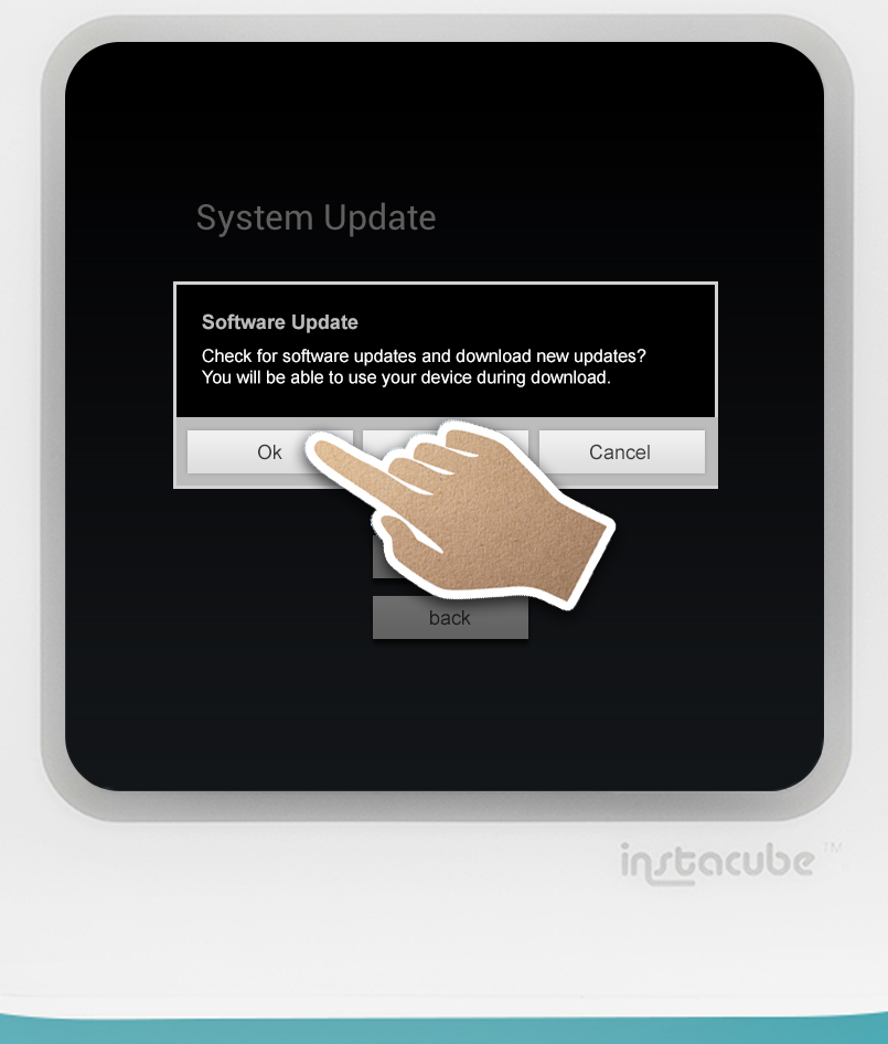 Single-tap 'Ok' in Software Update dialog box to check for newer software.