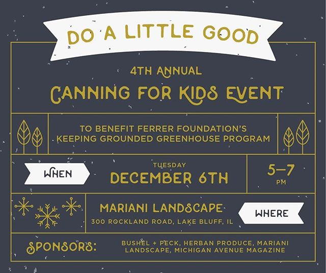 Support our Canning For Kids Event! #canningforkids #chicagoevents #charityevent #ferrerfoundation #greenhouse  #doalittlegood #Herbanproduce