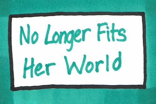 No Longer Fits Her World